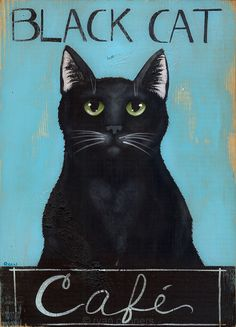 Black Cat Cafe Original Folk Art Painting by Ryan Conners I Love Cats, Crazy Cats, Cool Cats, Black Cat Art, Black Cats, Black Cat Painting, Black Kitty, Photo Chat, Cat Posters