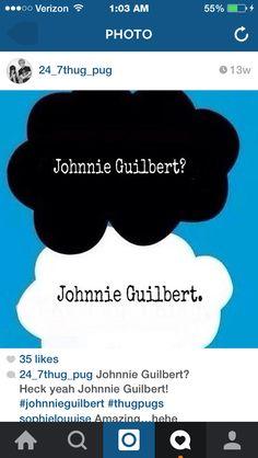 Johnnie Guilbert? Johnnie Guilbert.