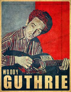 Woody Guthrie - This machine kills fascists - Folk - Music - Singer - Obamized - Obama effect - Poster