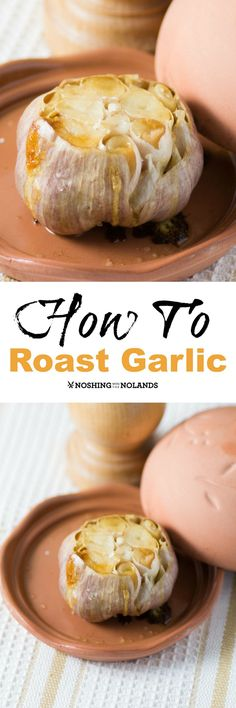 How To Roast Garlic by Noshing With The Nolands is so easy to do and there are so many ways to use it too!