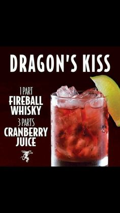 Dragons Kiss cocktail with fireball whiskey and cranberry juice! Fireball Drinks, Liquor Drinks, Cocktail Drinks, Alcoholic Drinks, Fireball Recipes, Mixed Drinks With Fireball, Fireball Margarita Recipe, Whiskey Mixed Drinks, Fancy Drinks