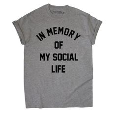 In Memory of My Social Life T-Shirt Unisex Anti Social Internet RIP... ($16) ❤ liked on Polyvore featuring tops, t-shirts, shirts, clothing - ss tops, white thermal shirt, white cotton t shirts, pattern t shirt, gray t shirt and maroon t shirt
