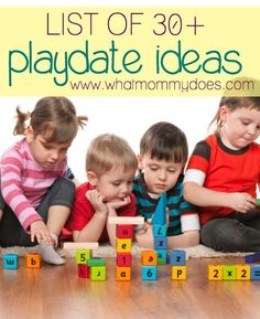 Here's a list of over 30 playdate ideas for fall, spring, summer, and winter. These are especially great for toddlers and preschoolers.
