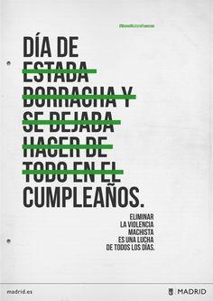 Campaña contra la violencia de género: http://www.cosmopolitantv.es/noticias/15000/el-ayuntamiento-de-madrid-contra-la-violencia-de-genero
