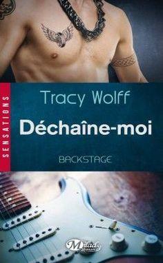 Découvrez Shaken Dirty, Tome 1 : Déchaîne Moi, de Tracy Wolff sur Booknode, la communauté du livre La Compassion, Lus, Backstage, Novels, Books, Romans, Books To Read, Music, Libros
