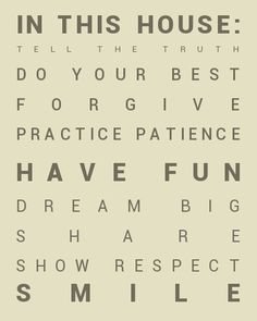 Maybe painted on a rustic board...may change the words a bit.  In This House Rules Poster printable