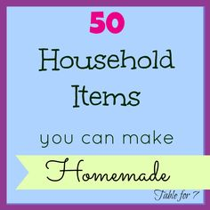 50 Household Items You Can Make Homemade