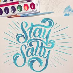Custom watercolor typography — Stay Salty by Scott Biersack. Love the composition and depth in the color variations and texture.