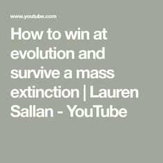 How to win at evolution and survive a mass extinction | Lauren Sallan - YouTube