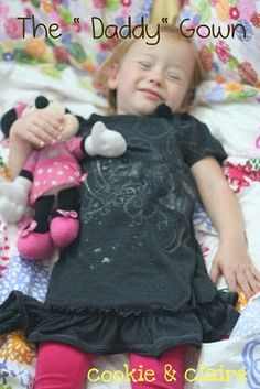 What a sweet idea! You take one of Daddy's old tshirts and turn it into a night gown.