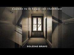 """Soledad Bravo - """"Cuando Tu Te Hayas Ido (Sombras)"""" - YouTube"""