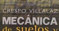 MECÁNICA DE SUELOS Y CIMENTACIONES 1 Libro. Autor: Crespo Villalaz. Editor Limusa. Sexta Edición. Mecánica de suelos y ciment...