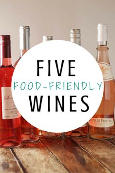 The MOST Food Friendly Wines - These wines pair with SO many different dishes - Plus, there's suggestions for budget-friendly bottles | platingsandpairings.com