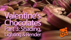 How to create 3D Chocolates! Valentines Day Tutorial - Part 3