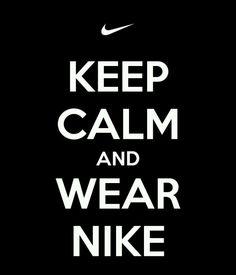 Nike!...wear it!
