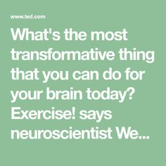 What's the most transformative thing that you can do for your brain today? Exercise! says neuroscientist Wendy Suzuki. Get inspired to go to the gym as Suzuki discusses the science of how working out boosts your mood and memory -- and protects your brain against neurodegenerative diseases like Alzheimer's.