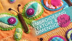 Embroidering Texture & Dimension by Hand, a Class with Sue Spargo