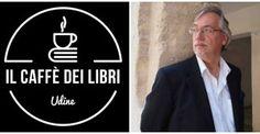 Sorseggiando un caffè con lo scrittore Paolo Morganti (UD)