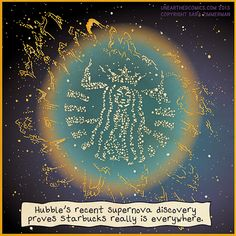 Where starbucks are born, supernova science joke by Unearthed Comics #astronomy #science #star #humor #webcomics #comic