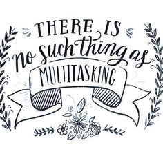 the best gift to yourself realizing that multitasking is a myth and that it