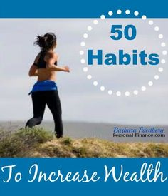 58 habits to increase #wealth - Top ranked article - Research backed practices for a wealthy life. Practice these activities daily.