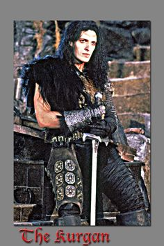 In the 1986 action/sci-fi film, Highlander, Clancy Brown played the Kurgan, an insane immortal juggernaut bent on taking the mythical prize and ruling the world!