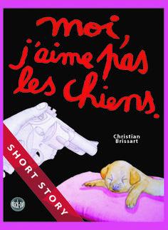 « Moi, j'aime pas les chiens. » de Christian Brissart est un road-book écrit par une adolescente un peu perdue qui s'essaie à l'écriture, et qui a un mal fou à supporter le meilleur ami de l'Homme : le chien. Si bien qu'un jour, cette haine cynophobe, qui bouillonnait en elle comme l'eau frémit dans une cocotte-minute, jaillit brutalement par la pression d'une gâchette et un premier meurtre animalier…