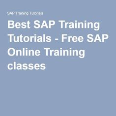 Best SAP Training Tutorials - Free SAP Online Training classes