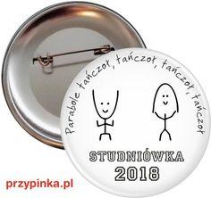 Parabole tańczoł, tańczoł - Studniówka 2018 - Przypinka 56mm