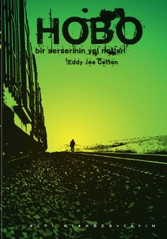 hobo  bir serserinin yol notlari - eddy joe cotton - altikirkbes basin yayin  http://www.idefix.com/kitap/hobo-bir-serserinin-yol-notlari-eddy-joe-cotton/tanim.asp
