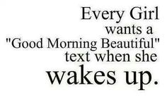 """Every girl wants a """"Good morning beautiful"""" text when she wakes up. The best collection of quotes and sayings for every situation in life. Good Morning Beautiful Text, Cute Good Morning, Good Morning Texts, Good Morning Quotes, Beautiful Life, Morning Thoughts, Night Quotes, Mood Quotes, Lovers Quotes"""