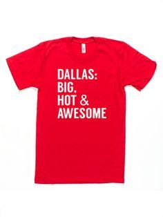 Dallas: Big, Hot & Awesome. #dallas #bullzerk #tshirt #hot