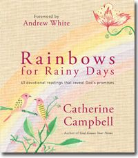 Rainbows For Rainy Days - 40 Devotional Readings That Reveal God's Promises - #Books #ChristianDevotionals #Devotionalshttp://www.create-with-joy.com/2013/06/rainbows-for-rainy-days-by-catherine-campbell.html