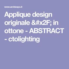 Applique design originale / in ottone - ABSTRACT  - ctolighting