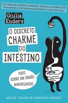Baixar Livro O Discreto Charme do Intestino - Giulia Enders em PDF, ePub e Mobi ou ler online