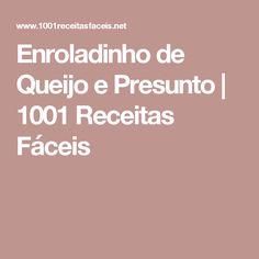 Enroladinho de Queijo e Presunto | 1001 Receitas Fáceis