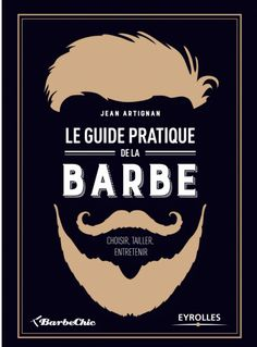 Le Guide pratique de la #Barbe