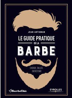Le Guide pratique de la #Barbe