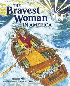 The Bravest Woman in America -- true story of a young lighthouse keeper