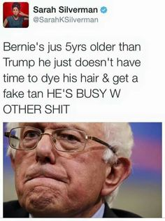 Luckily, he also has no time to be a bigoted, rapist, misogynistic, megalomaniac buttmunch either.#FEELTHEBERN2016
