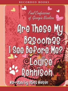 "Are These My Basoomas I See Before Me? by Louise Rennison, read by Stina Nielson. Georgia's love trials continue as Massimo questions her maturiosity and Dave fluctuates between ""horn and hump.""  In the final installment of this series, Stina Nielson escorts the listener on an angst and humor filled journey through Georgia's world. /Amazing Audiobooks."