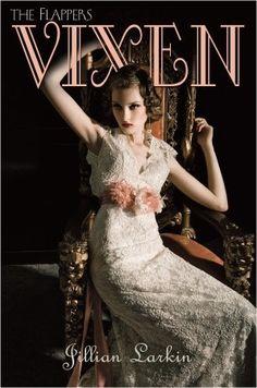 The Flappers series by Jillian Larkin: 1. Vixen, 2. Ingenue, 3. Diva