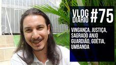 Vlog Diário #75 - vingança, justiça, sagrado anjo guardião, goétia, umbanda