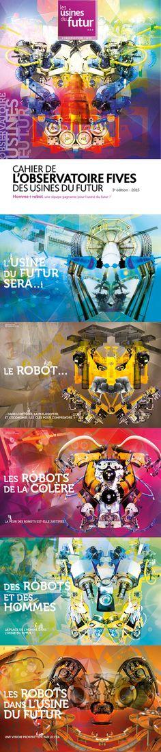 Cahier de l'Observatoire Fives des usines du futur 2015. Direction artistique, conception-réalisation, illustrations. 96 pages quadri. / Agence Le square