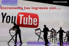 Youtube para incrementar tus ingresos