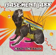 Crazy Itch Radio - Basement Jaxx | Songs, Reviews, Credits, Awards | AllMusic