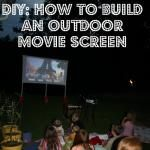 How to Build an Outdoor Movie Screen