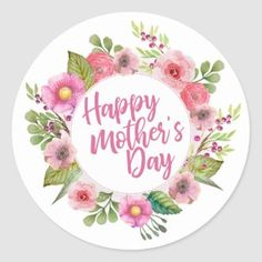Pretty Floral Wreath Happy Mother's Day Classic Round Sticker   Zazzle.com Happy Mothers Day Images, Happy Mothers Day Wishes, Mothers Day Cake, Mothers Day Special, Mothers Day Quotes, Son Quotes, Author Quotes, Mother's Day Special Message, Mothers Day Classic