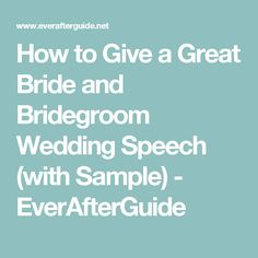 How to Give a Great Bride and Bridegroom Wedding Speech (with Sample) - EverAfterGuide