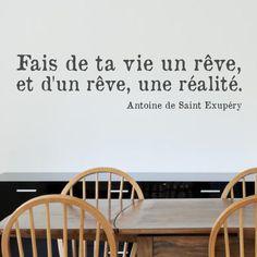 Sticker citation d'Antoine de Saint Exupery {Le Petit Prince} - Fais de ta vie un rêve et d'un rêve une réalité ! #decals #quotes